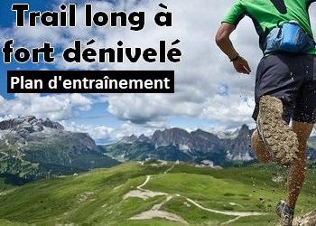 Plan d'entraînement Trail long fort dénivelé